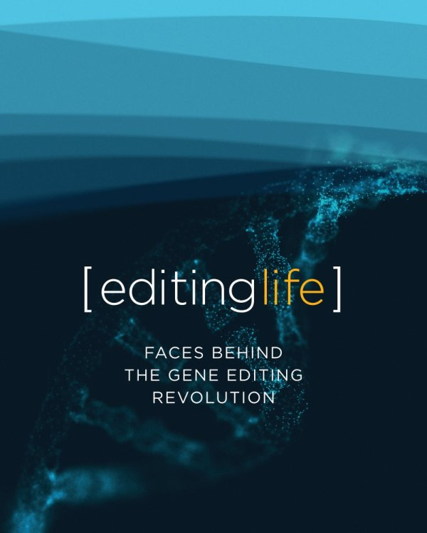 Editing Life book - Faces behind the gene editing revolution